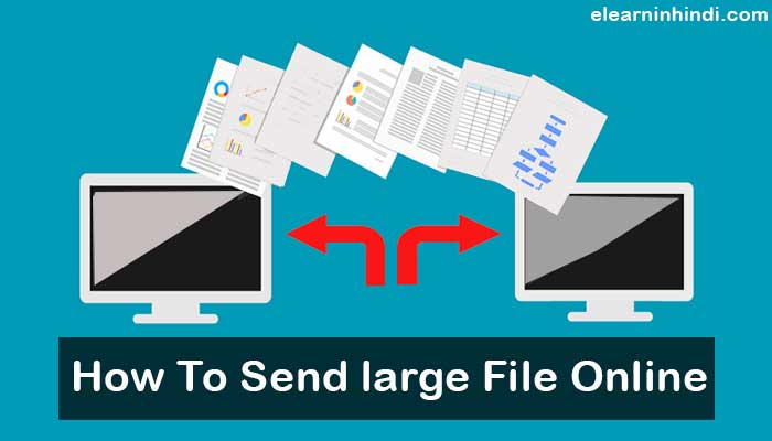 how to send large files in hindi 2019