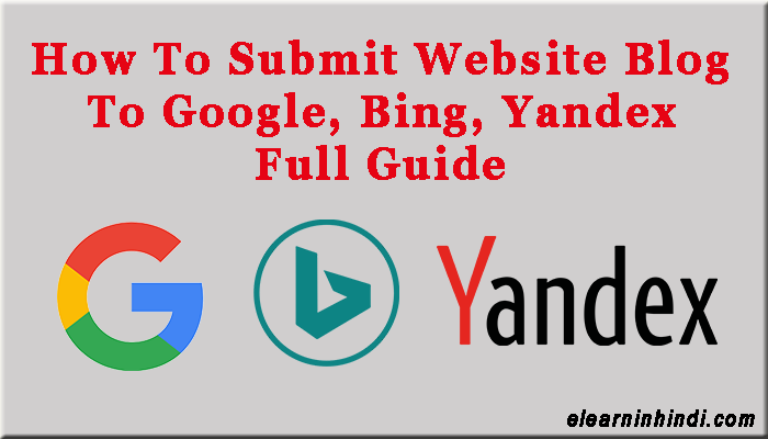 Google, Bing, Yandex Search Engines Me Blog Ko Kaise Submit Kare Full Guide